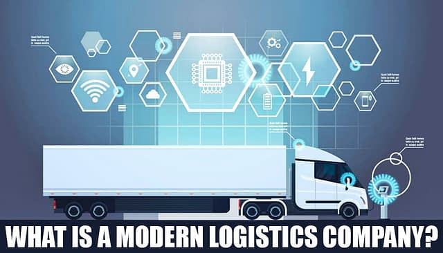What Is A Modern Logistics Company